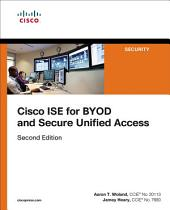 Cisco ISE for BYOD and Secure Unified Access: Edition 2