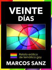 Veinte días: Relato erótico de temática gay