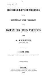 Historisch-kritisch onderzoek naar het ontstaan en de verzameling van de boeken des Ouden Verbonds: ¬Het ontstaan van de historische boeken des Ouden Verbonds, Volume 1