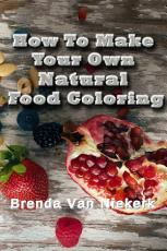 How To Make Your Own Natural Food Coloring