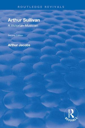 Arthur Sullivan: A Victorian Musician