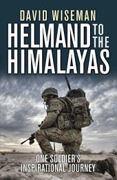 Helmand to the Himalayas: One Soldier's Inspirational Journey