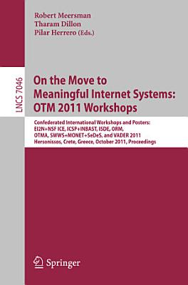 On the Move to Meaningful Internet Systems  OTM 2011 Workshops PDF