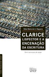 """Clarice Lispector e a encenação da escritura: em """"A via crucis do corpo"""""""
