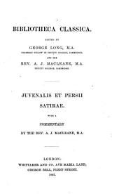 Decii Junii Juvenalis Et A. Persii Flacci Satirae: With a Commentary