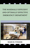 The Maximally Efficient And Optimally Effecfive Emergency Department PDF