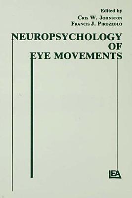 Neuropsychology of Eye Movement PDF