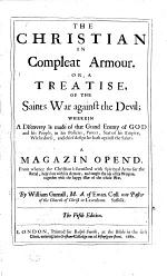 The Christian in Compleat Armour. Or, a Treatise of the Saints War Against the Devil ... The Fifth Edition