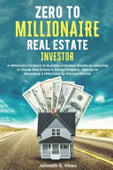 Zero to Millionaire Real Estate Investor PDF