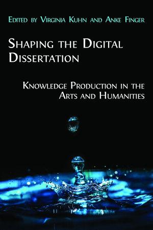 Shaping the Digital Dissertation