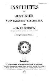 Institutes de Justinien nouvellement expliquées: Volume 1