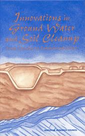 Innovations in Ground Water and Soil Cleanup: From Concept to Commercialization