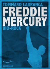 Freddie Mercury. BioRock.