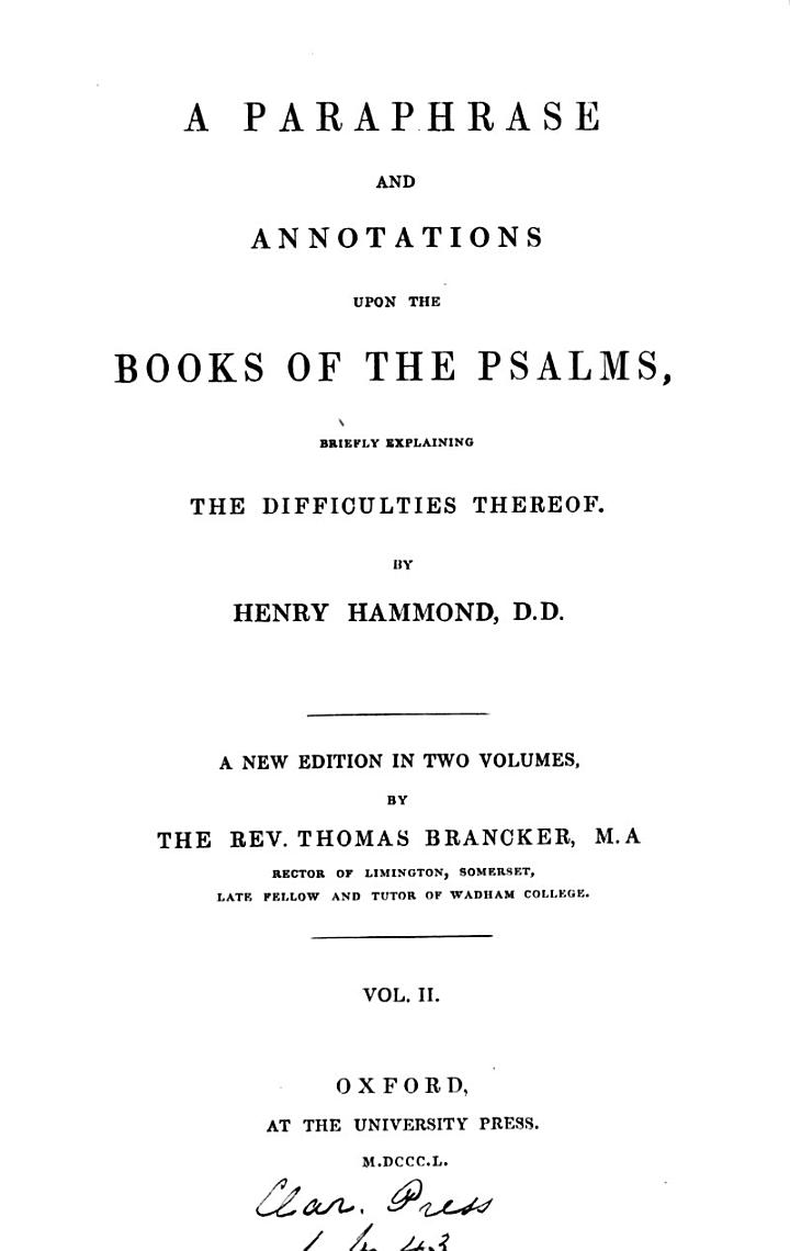 A paraphrase and annotations upon the Books of the psalms, by H. Hammond