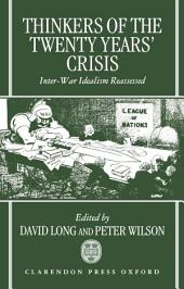 Thinkers of the Twenty Years' Crisis : Inter-War Idealism Reassessed: Inter-War Idealism Reassessed