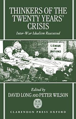 Thinkers of the Twenty Years  Crisis   Inter War Idealism Reassessed