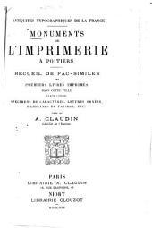 Origines et débuts de l'imprimerie à Poitiers: Bibliographie des premiers livres imprimés dans cette ville (1479-1515) avec notes, commentaires, éclaircissements et documents inédits