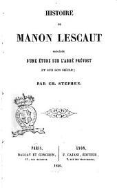 Histoire de Manon Lescaut précédée d'une étude sur l'abbé Prévost et sur son siècle par Ch. Stephen