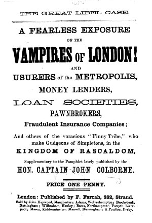 The Great Libel Case  A Fearless Exposure of the Vampires of London  and Usurers of the Metropolis  Money Lenders  Loan Societies     Supplementary to the Pamphlet     Money to Any Amount Advanced at an Hour s Notice  Or  the Vampires of London     By Aperit  mos     Lately Published by the Hon  Captain J  Colborne PDF