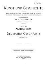 Kunst und Geschichte ...: T. Abbildungen zur deutschen Geschichte