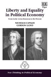 Liberty and Equality in Political Economy: From Locke versus Rousseau to the Present