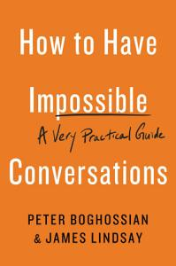 How to Have Impossible Conversations Book