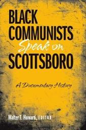 Black Communists Speak on Scottsboro: A Documentary History