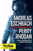 Perry Rhodan   Das gr    te Abenteuer PDF