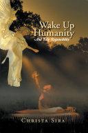 Wake up Humanity