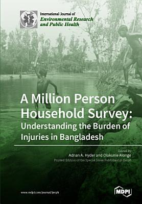 A Million Person Household Survey  Understanding the Burden of Injuries in Bangladesh