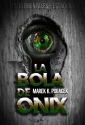Los Elementales: La bola de ónix - Libro de fantasía y de magia, juvenil, de terror, de ciencia ficción y de suspenso: Libro 1