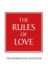 The Rules of Love: A personal code for happier, more fulfilling relationships, Edition 2