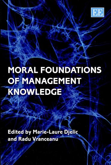Moral Foundations of Management Knowledge PDF