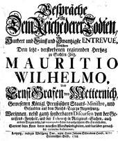 Gespräche In Dem Reiche derer Todten ... Zwischen Dem letzt-verstorbenen regierenden Hertzog zu Sachsen-Zeitz, Mauritio Wilhelmo, Und Ernst Grafen von Metternich ...