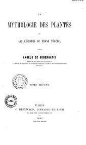 La mythologie des plantes, ou les Légendes du règne végétal: Volume1