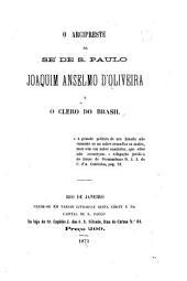 O arcipreste da se' de S. Paulo, Joaquim Anselmo d'Oliveira e o clero do Brasil