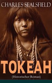Tokeah (Historischer Roman) - Vollständige Ausgabe: Wildwestroman