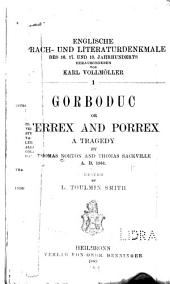 Gorboduc: Or Ferrex and Porrex; a Tragedy