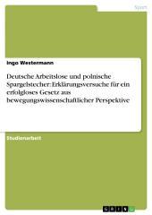 Deutsche Arbeitslose und polnische Spargelstecher: Erklärungsversuche für ein erfolgloses Gesetz aus bewegungswissenschaftlicher Perspektive