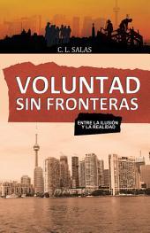 Voluntad Sin Fronteras: Entre La Ilusión Y La Realidad