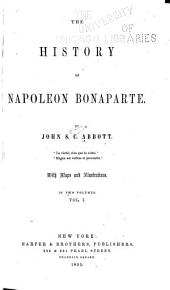 The History of Napoleon Bonaparte: Volume 1