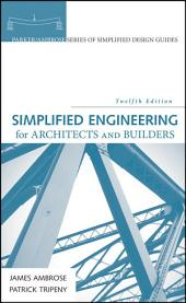 Simplified Engineering for Architects and Builders: Edition 12