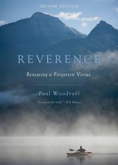 Reverence: Renewing a Forgotten Virtue, Edition 2