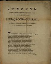 Lykzang op de smertelyke [...] dood van [...] Anna Jacoba Guilloot
