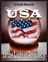 The USA: In the Light of Prophecy