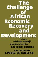 The Challenge of African Economic Recovery and Development PDF