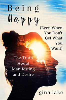 Being Happy  Even When You Don t Get What You Want
