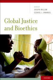 Global Justice and Bioethics
