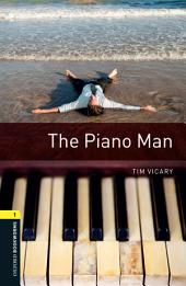 The Piano Man Level 1 Oxford Bookworms Library: Edition 3