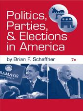 Politics, Parties, and Elections in America: Edition 7